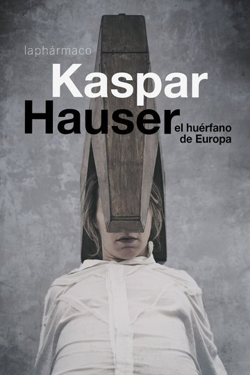 Bilder Gallerie 6: Kaspar Hauser. El huérfano de Europa