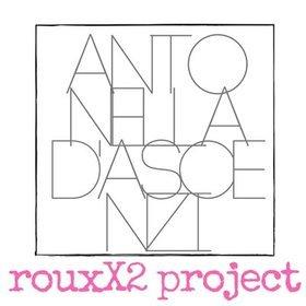 Antonella D'Ascenzi/RouxX2 Project