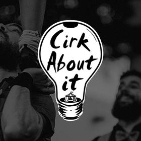 Cirk About It