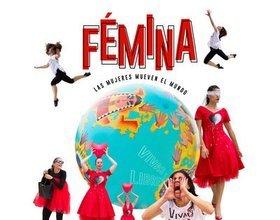 Fémina. Las mujeres mueven el mundo